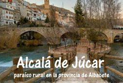 alcala-del-jucar-un-paraiso-rural-en-la-provincia-de-albacete